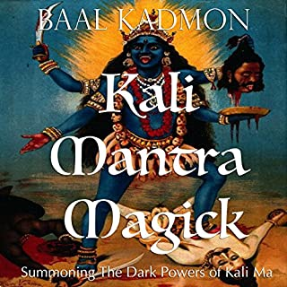 Kali Mantra Magick: Summoning The Dark Powers of Kali Ma (Mantra Magick Series Book 2) cover art