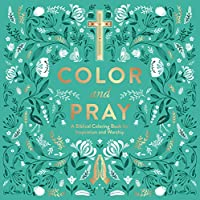 Color and Pray: A Biblical Coloring Book for Inspiration and Worship