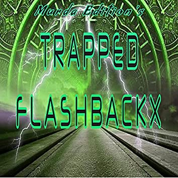 Trapped Flashbackx