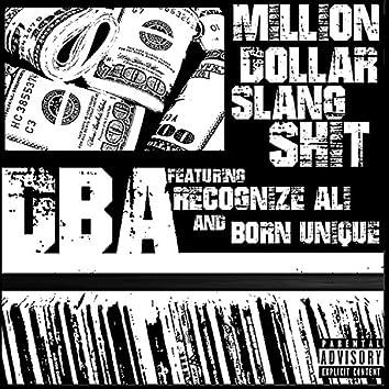 Million Dollar Slang Shit (feat. Recognize Ali & Born Unique)