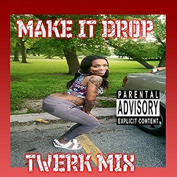 Make It Drop (Twerk Mix)