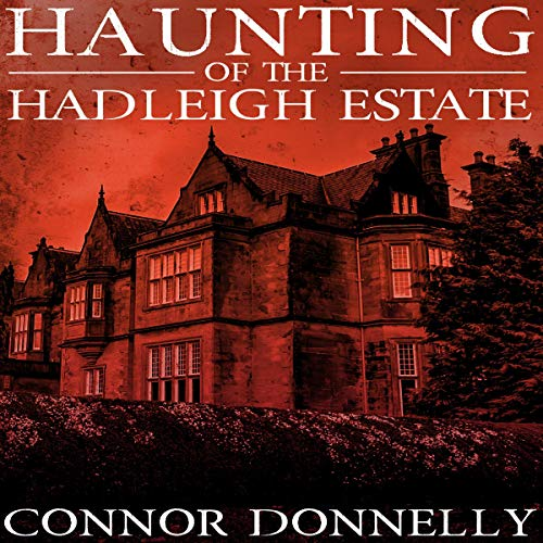The Haunting of the Hadleigh Estate audiobook cover art