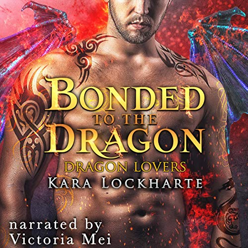 Bonded to the Dragon Audiobook By Kara Lockharte cover art