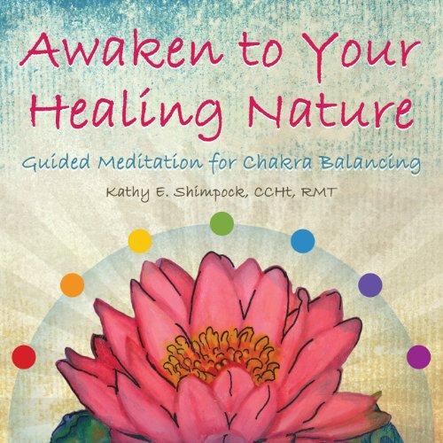 Awaken To Your Healing Nature Guided Meditation For Chakra Balancing