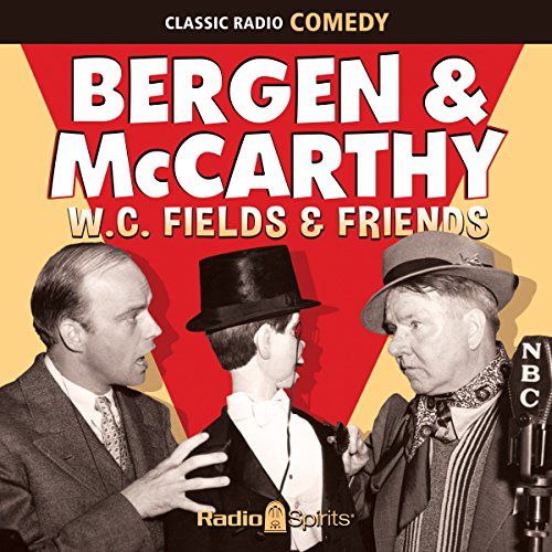 Bergen & McCarthy: W. C. Fields & Friends cover art