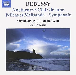Debussy: Nocturnes; Clair de lune; Pelleas et Melisande - Symphonie