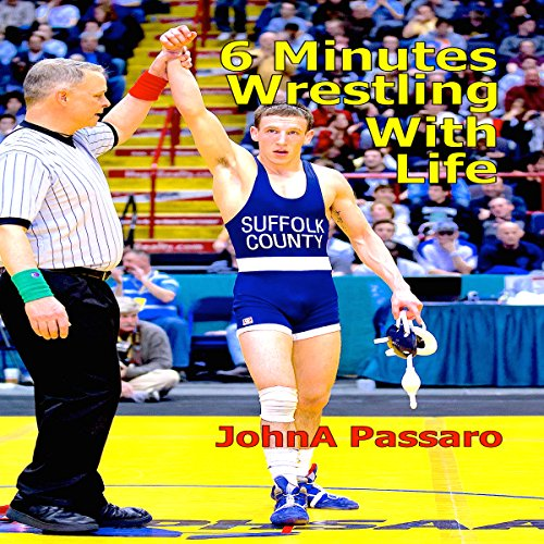 6 Minutes Wrestling with Life audiobook cover art