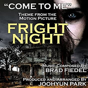 """Come To Me"" From ""Fright Night"" (Brad Fiedel)"