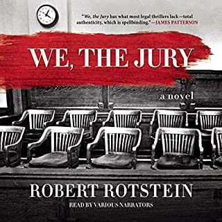 We, the Jury                   Written by:                                                                                                                                 Robert Rotstein                               Narrated by:                                                                                                                                 full cast                      Length: 8 hrs and 12 mins     23 ratings     Overall 3.9