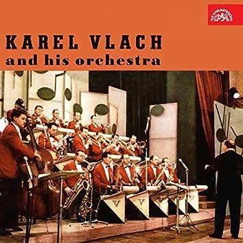 Hraje Karel Vlach Se Svým Orchestrem