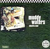 Electric Mud - uddy Waters