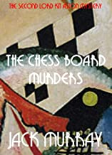 The Chess Board Murders: The Second Lord Kit Aston Mystery