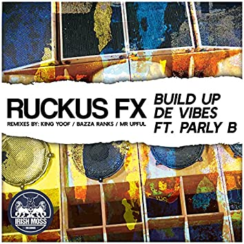 Build up De Vibes (feat. Parly B)