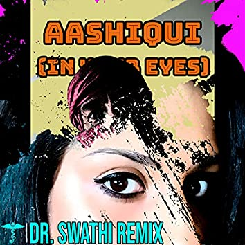 Aashiqui (In Your Eyes) - Remix