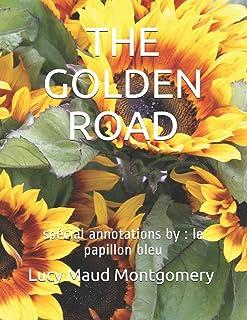 The Golden Road: spécial annotations by: le papillon bleu