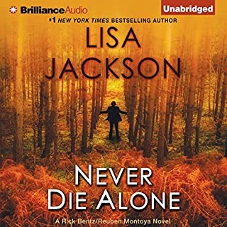 Never Die Alone                   By:                                                                                                                                 Lisa Jackson                               Narrated by:                                                                                                                                 Natalie Ross                      Length: 12 hrs and 6 mins     375 ratings     Overall 4.2