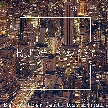 Rude Bwoy (feat. Ras Elijah)