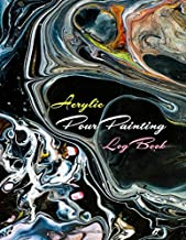 Acrylic Pour Painting Log Book: Notebook to Track Your Art Projects [Colored Swirls on Black]