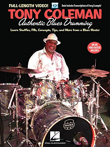 Tony Coleman - Authentic Blues Drumming: Learn Shuffles, Fills, Concepts, Tips and More from a Blues Master (Drum Instruction)