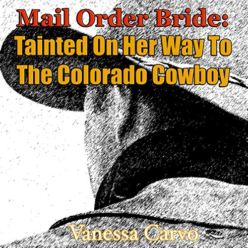 Mail Order Bride: Tainted on Her Way to the Colorado Cowboy audiobook cover art
