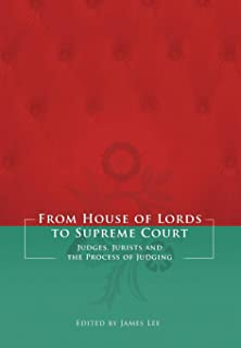 From House of Lords to Supreme Court: Judges, Jurists and the Process of Judging