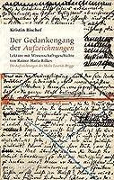 Der Gedankengang der »Aufzeichnungen«: Lektuere mit Wissenschaftsgeschichte von Rainer Maria Rilkes »Die Aufzeichnungendes Malte Laurids Brigge«
