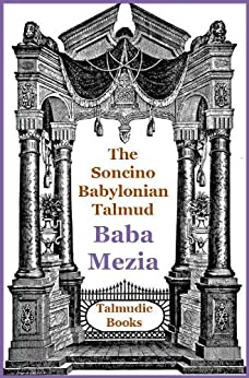 Talmud Baba Mezia (Soncino Babylonian Talmud Book 32) by [Salis Daiches, H. Freedman, Isidore Epstein]