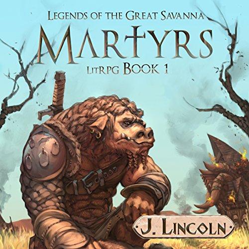 Martyrs     Legends of the Great Savanna, Book 1              Auteur(s):                                                                                                                                 Justin Lincoln                               Narrateur(s):                                                                                                                                 Matthew Broadhead                      Durée: 10 h et 40 min     1 évaluation     Au global 4,0