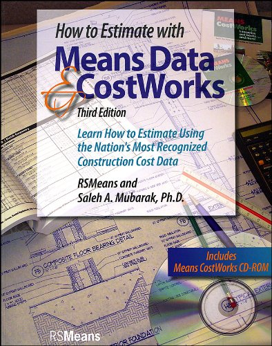 How to Estimate with Means Data and CostWorks: Learn How to Estimate Using the Nation's Most Recognized Construction Cos