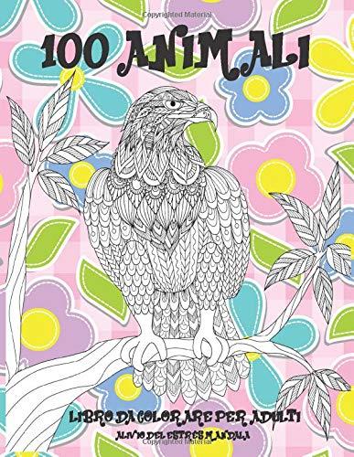 Libro da colorare per adulti - Alivio del estrés Mandala - 100 Animali