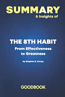 Summary & Insights of The 8th Habit: From Effectiveness to Greatness by Stephen R. Covey - Goodbook