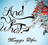 AND SO WHAT? (English Edition)