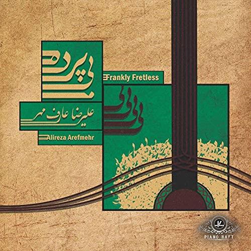 Frankly Fretless (Bi Pardeh)