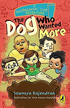 The Rulebreakers' Club: The Dog Who Wanted More by [Sowmya Rajendran]