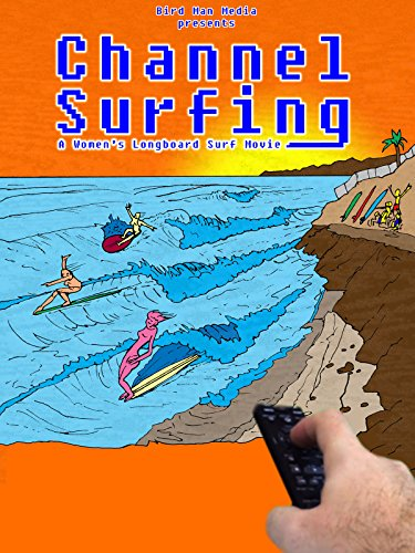 Channel Surfing: A Women's Longboard Surf Film