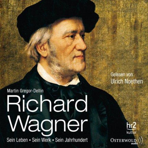 Richard Wagner: Sein Leben, sein Werk, sein Jahrhundert Titelbild