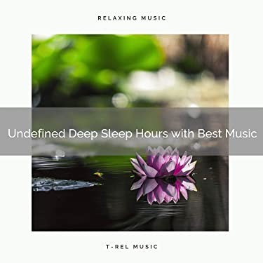 Undefined Deep Sleep Hours with Best Music