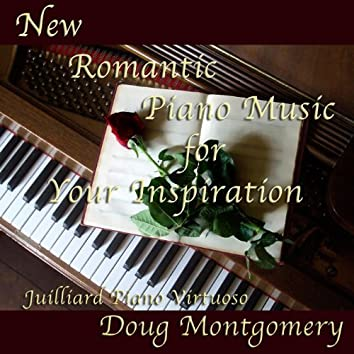 New Romantic Piano Music For Your Inspiration