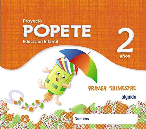 Proyecto Educación Infantil. Popete 2 años Algaida. 1º Trimestre. Primer Ciclo - 9788498777192