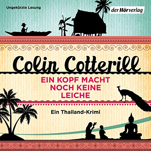 Ein Kopf macht noch keine Leiche. Ein Thailand-Krimi     Jimm Juree 2              By:                                                                                                                                 Colin Cotterill                               Narrated by:                                                                                                                                 Vera Teltz                      Length: 8 hrs and 44 mins     Not rated yet     Overall 0.0