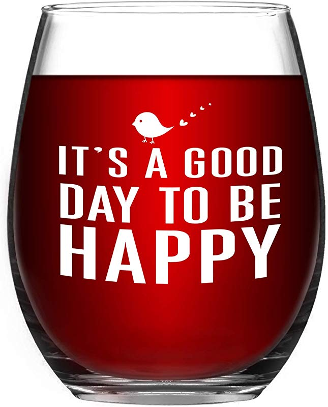 It S A Good Day To Be Happy Stemless Funny Wine Glass Novelty Gifts For Friends Or Family Daily Use 15 Ounce
