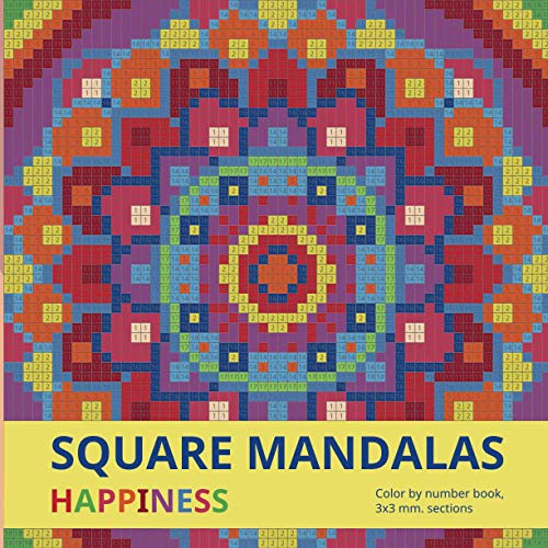SQUARE MANDALAS. HAPPINESS: Color by number book, 3*3 mm. sections.