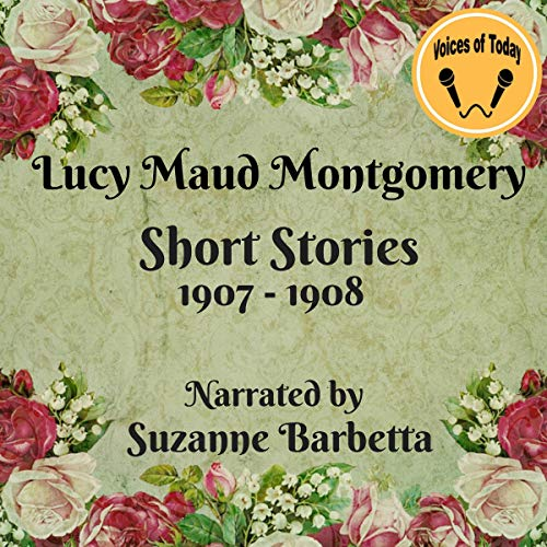 Lucy Maud Montgomery Short Stories 1907-1908 audiobook cover art