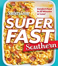 Southern Living Superfast Southern: Comfort Food in 20 Minutes or Less! (Southern Living (Paperback Oxmoor))