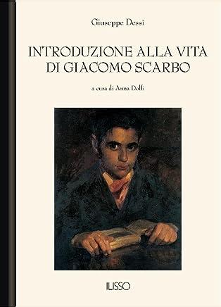Introduzione alla vita di Giacomo Scarbo