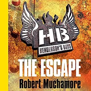 Henderson's Boys: The Escape                   By:                                                                                                                                 Robert Muchamore                               Narrated by:                                                                                                                                 Simon Scardifield                      Length: 4 hrs and 28 mins     7 ratings     Overall 4.7