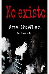 No existo (Spanish Edition) Kindle Edition