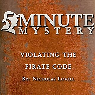5 Minute Mystery - Violating the Pirate Code                   By:                                                                                                                                 Nicholas Lovell                               Narrated by:                                                                                                                                 Dick Hill                      Length: 10 mins     Not rated yet     Overall 0.0