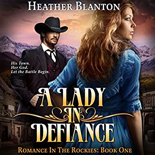 A Lady in Defiance     Romance in the Rockies              By:                                                                                                                                 Heather Blanton                               Narrated by:                                                                                                                                 Angel Clark                      Length: 11 hrs and 38 mins     24 ratings     Overall 4.5