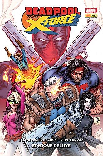 Deadpool contro X-Force. Ediz. deluxe (Marvel Gold)